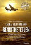 Laura Hillenbrand - Rendíthetetlen - Az emberi akarat és méltóság diadalának igaz története a második világháború poklában