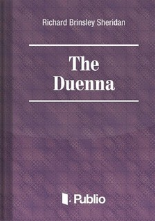 Brinsley Sheridan Richard - The Duenna [eKönyv: pdf, epub, mobi]