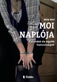 Moi Mlle - Moi naplója - Kalandok és egyéb huncutságok [eKönyv: epub, mobi]