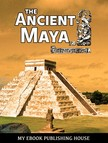 House My Ebook Publishing - The Ancient Maya [eKönyv: epub,  mobi]