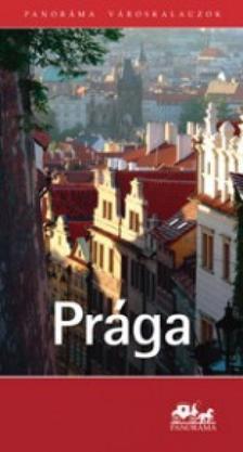 Cséfalvay Ildikó - Prága - Panoráma útikönyvek