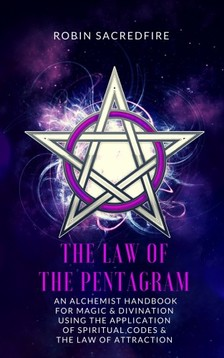Sacredfire Robin - The Law of the Pentagram [eKönyv: epub, mobi]