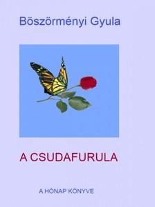 BÖSZÖRMÉNYI GYULA - A Csudafurula [eKönyv: pdf, epub, mobi]