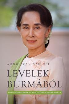 Aung Szan Szú Csi - Levelek Burmából / A Nobel-békedíjas burmai politikus első könyve Magyarországon