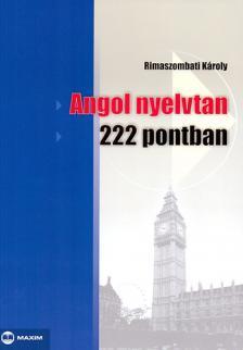 Rimaszombati Károly - Angol nyelvtan 222 pontban