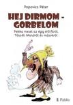 Popovics Péter - Hej Dirmom - Gorbelom - Pekka meséi az égig érő fáról,  Tószéli Manóról és másokról [eKönyv: epub,  mobi]