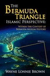 Brown Wayne Lonnie - The Bermuda Triangle Islamic Perspective [eKönyv: epub,  mobi]
