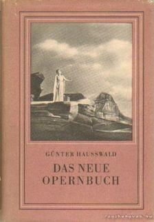 HAUSSWALD, GÜNTER - Das neue Opernbuch [antikvár]