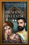 Demet Altinyeleklioglu - Ibrahim és Hatidzse 2. rész (Szulejmán sorozat 6. kötet)<!--span style='font-size:10px;'>(G)</span-->
