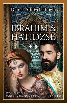 Ibrahim és Hatidzse 2. rész (Szulejmán sorozat 6. kötet) #