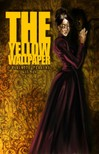 Gilman Charlotte Perkins - The Yellow Wallpaper [eKönyv: epub,  mobi]