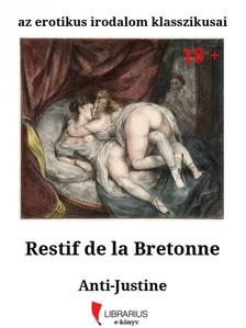 Restif de la Bretonne - Anti-Justine [eKönyv: epub, mobi]