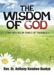 Boakye Rev. Anthony K. - The Wisdom of God [eKönyv: epub,  mobi]