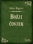 Begoviæ Milan - Bo¾ji èovjek [eKönyv: epub, mobi]