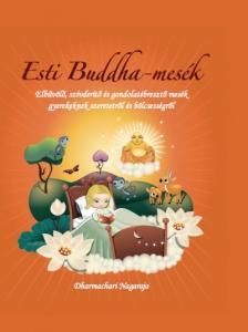 Dharmachari Nagarja - Esti Buddha mesék