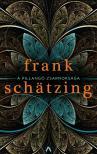 Frank Schätzing - A pillangó zsarnoksága<!--span style='font-size:10px;'>(G)</span-->