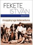 Fekete István - A koppányi aga testamentuma [eKönyv: epub, mobi]<!--span style='font-size:10px;'>(G)</span-->