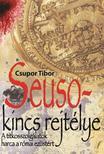 CSUPOR TIBOR - SEUSO-KINCS REJTÉLYE /A TITKOSSZOLGÁLATOK HARCA A RÓMAI EZÜSTÉRT<!--span style='font-size:10px;'>(G)</span-->