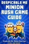 Game Guides Leon Suny, - Despicable Me: Minion Rush tips,  tricks,  and cheats [eKönyv: epub,  mobi]