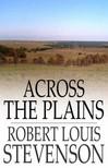 ROBERT LOUIS STEVENSON - Across The Plains [eKönyv: epub,  mobi]