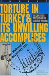 - Torture in Turkey & Its Unwilling Accomplices [antikvár]