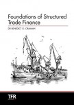 Oramah Dr. Benedict Okey - Foundations of Structured Trade Finance [eKönyv: epub,  mobi]
