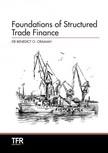 Oramah Dr. Benedict Okey - Foundations of Structured Trade Finance [eKönyv: epub, mobi]