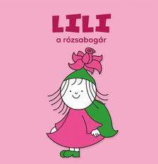 Bartos Erika - Lili, a rózsabogár