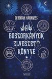 Deborah Harkness - A boszorkányok elveszett könyve<!--span style='font-size:10px;'>(G)</span-->