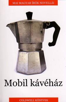 Mobil kávéház - Antológia