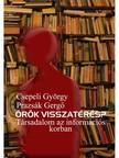 Csepeli György Prazsák Gergő - - Örök visszatérés? Társadalom az információs korban [eKönyv: epub, mobi]<!--span style='font-size:10px;'>(G)</span-->
