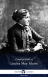 Louisa May Alcott - Delphi Complete Works of Louisa May Alcott (Illustrated) [eKönyv: epub,  mobi]