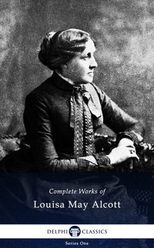 May  Alcott Louisa - Delphi Complete Works of Louisa May Alcott (Illustrated) [eKönyv: epub, mobi]