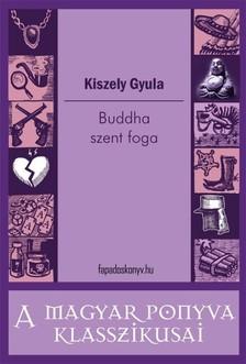 Kiszely Gyula - Buddha szent foga [eKönyv: epub, mobi]