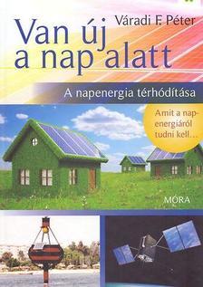 Váradi F. Péter - Van új a nap alatt - A napenergia térhódítása