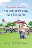 Sayre Anne Burack - The Birthday Book Club Snatching [eKönyv: epub,  mobi]