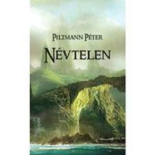 Piltmann Péter - Névtelen