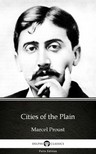 Delphi Classics Marcel Proust, - Cities of the Plain by Marcel Proust - Delphi Classics (Illustrated) [eKönyv: epub, mobi]