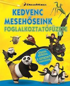DWA Kedvenc mesehőseink foglalkoztatófüzete 2. - Kung Fu Panda, Madagaszkár pingvinjei, Dragons ###