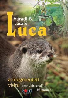 Váradi B. László - Luca, a mentett vidra