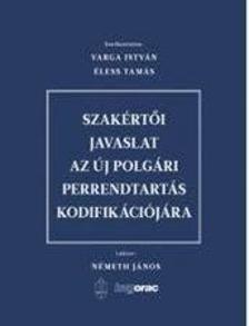 Varga István;- Éless Tamás - Szakértői javaslat ?az új polgári perrendtartás kodifikációjára