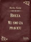 Kolar Slavko - Breza - Mi smo za pravicu [eKönyv: epub,  mobi]