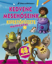 DWA Kedvenc mesehőseink kifestőfüzete matricákkal 1. - Home, Shrek, Madagaszkár ###