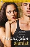 Miranda Lee, Cathy Williams, Lucy Gordon - Tisztességtelen ajánlat - 3 történet 1 kötetben - Merész ajánlat, Késő bánat?, Határidős házasság [eKönyv: epub, mobi]<!--span style='font-size:10px;'>(G)</span-->