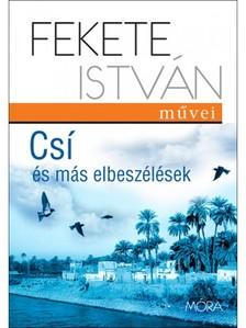 Fekete István - Csí és más elbeszélések [eKönyv: epub, mobi]