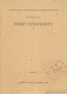 K. Nagy István - Német nyelvkönyv I. a III. és IV. évf. közlekedési szakos hallgatók részére [antikvár]