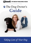 House My Ebook Publishing - The Dog Owner's Guide [eKönyv: epub,  mobi]
