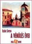 Svevo Italo - A vénülés évei [eKönyv: epub, mobi]<!--span style='font-size:10px;'>(G)</span-->