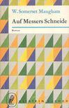 MAUGHAM, W. SOMERSET - Auf Messers Schneide [antikvár]