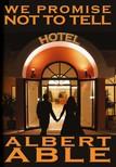 Able Albert - We Promise Not To Tell [eKönyv: epub,  mobi]